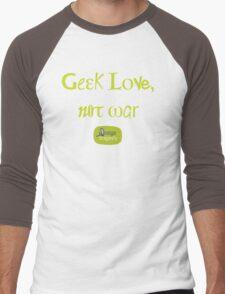 Geek love, not war Men's Baseball ¾ T-Shirt