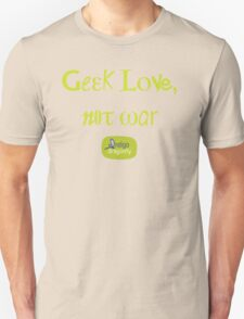 Geek love, not war Unisex T-Shirt