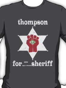 Thompson For Sheriff T-Shirt