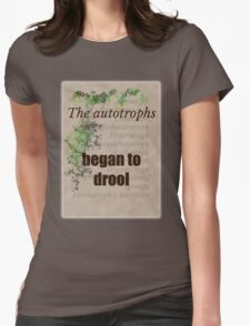 Big Bang Theory - The autotrophs began to drool, Womens Fitted T-Shirt