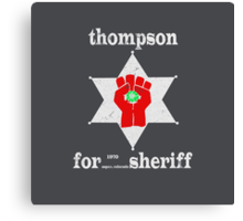 Thompson For Sheriff Canvas Print