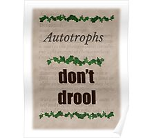 Autotrophs do not drool! Poster