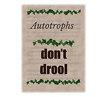 Big Bang Theory - Autotrophs do not drool! Photographic Print
