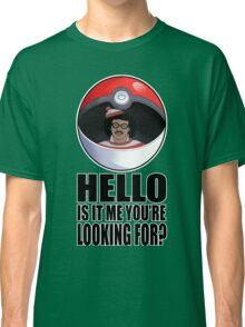 Pokemon go , is it me you're looking for? Classic T-Shirt