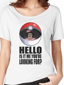 Pokemon go , is it me you're looking for? Women's Relaxed Fit T-Shirt