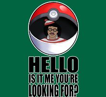Pokemon go , is it me you're looking for? Unisex T-Shirt