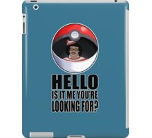 Pokemon go , is it me you're looking for? iPad Case/Skin