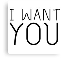 I Want You Cool Simple Girlfriend Boyfriend Gift Canvas Print