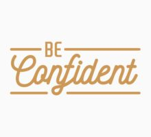 Be Confident - Typography Quote One Piece - Short Sleeve