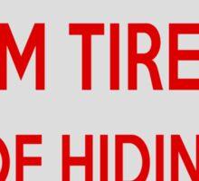 Tired of Hiding Bodies Sticker