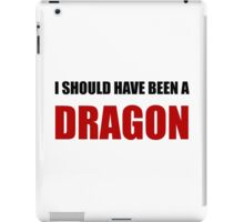 Should Have Been Dragon iPad Case/Skin