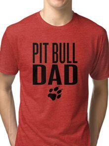PIT BULL DAD Tri-blend T-Shirt