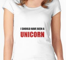 Should Have Been Unicorn Women's Fitted Scoop T-Shirt