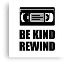 VHS Cassette Tape Be Kind Rewind Canvas Print