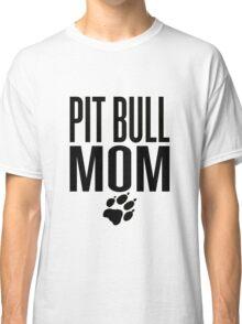 PIT BULL MOM Classic T-Shirt