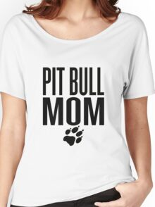 PIT BULL MOM Women's Relaxed Fit T-Shirt
