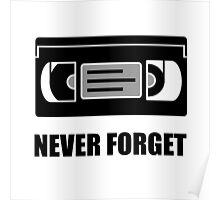 VHS Cassette Tape Never Forget Poster