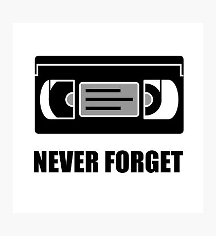 VHS Cassette Tape Never Forget Photographic Print