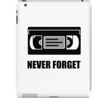 VHS Cassette Tape Never Forget iPad Case/Skin