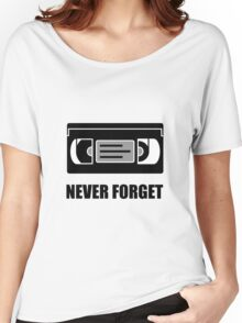 VHS Cassette Tape Never Forget Women's Relaxed Fit T-Shirt