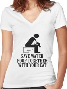 SAVE WATER, POOP TOGETHER WITH YOUR CAT Women's Fitted V-Neck T-Shirt