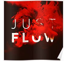 JUST FLOW red Poster