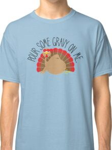 A Tantalizing Turkey Classic T-Shirt