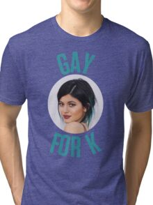 Gay For Kylie Tri-blend T-Shirt
