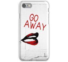 Go Away! iPhone Case/Skin