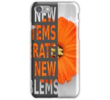 New systems generate new problems iPhone Case/Skin