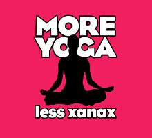 More Yoga, Less Xanax Womens Fitted T-Shirt