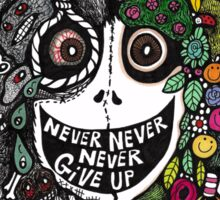 Never Never Never Give Up Sticker