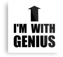 I'm With Genius Metal Print