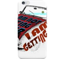 I am not getting older I am getting better 2 iPhone Case/Skin