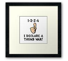 Declare A Thumb War Framed Print