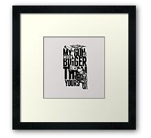 My Gun is Much Bigger than Yours Framed Print