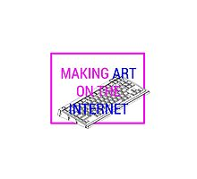 Making Art On The Internet by animatedtextart