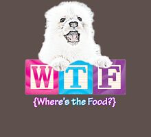 WTF {Where's the food?} Unisex T-Shirt