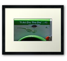 It Ain't Easy Being Easy Framed Print