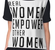 Real Women Empower Other Women Chiffon Top