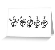 Yasss in American Sign Language Greeting Card