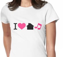 I Love House Music Quote Womens Fitted T-Shirt