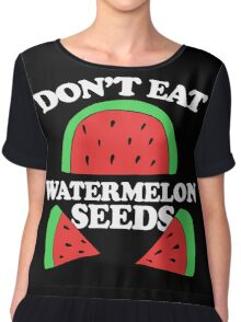 Don't eat watermelon seeds pregnancy humor Chiffon Top