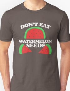 Don't eat watermelon seeds pregnancy humor Unisex T-Shirt