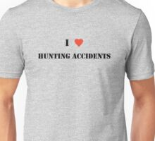 I Heart Hunting Accidents! Unisex T-Shirt