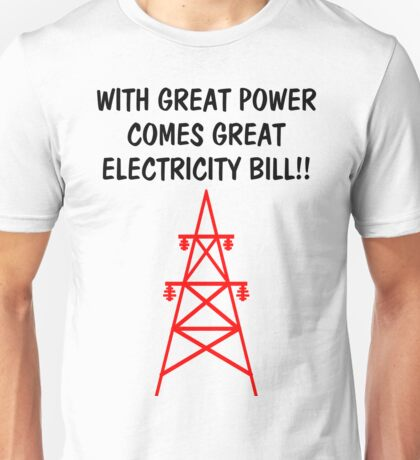 Funny With Great Power Comes Great Electricity Bill Unisex T-Shirt