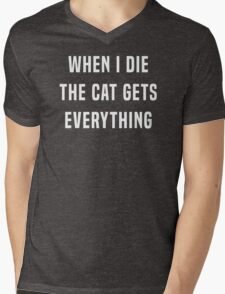 When I die, the cat gets everything Mens V-Neck T-Shirt