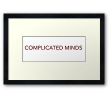 complicated minds  Framed Print