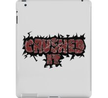 Crushed It  iPad Case/Skin