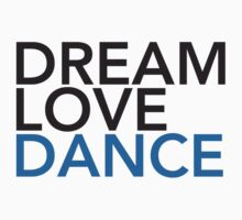 DREAM LOVE DANCE Baby Tee